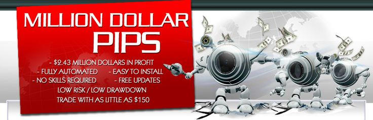Million Dollar Pips: The First Million Dollar Forex Robot With Real Results