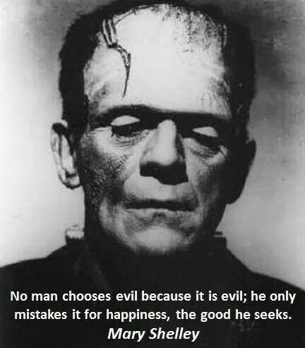 good and evil in mary shelleys frankenstein The thing is reason can be beyond the static rules of good and evil you can do something just for the sake of doing it which removes the label of good or evil for you because you don't care what it is.