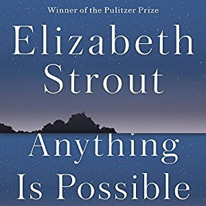 24/52 Elizabeth Strout - Anything Is Possible (audiobook) *****