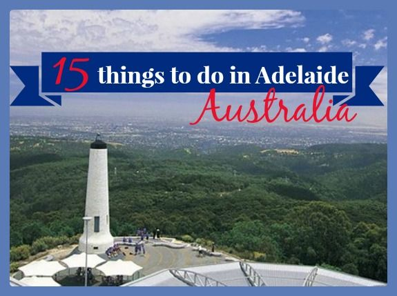 15 Things to do in Adelaide