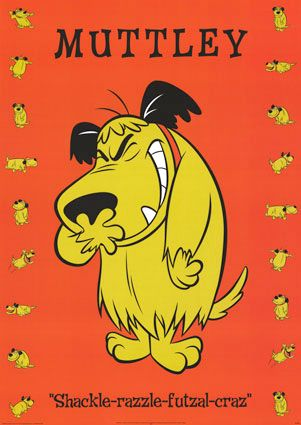 Muttley - Did you 'hear' his laugh when you saw this? I did a brilliant Muttley impression, had his laugh down to a tee.