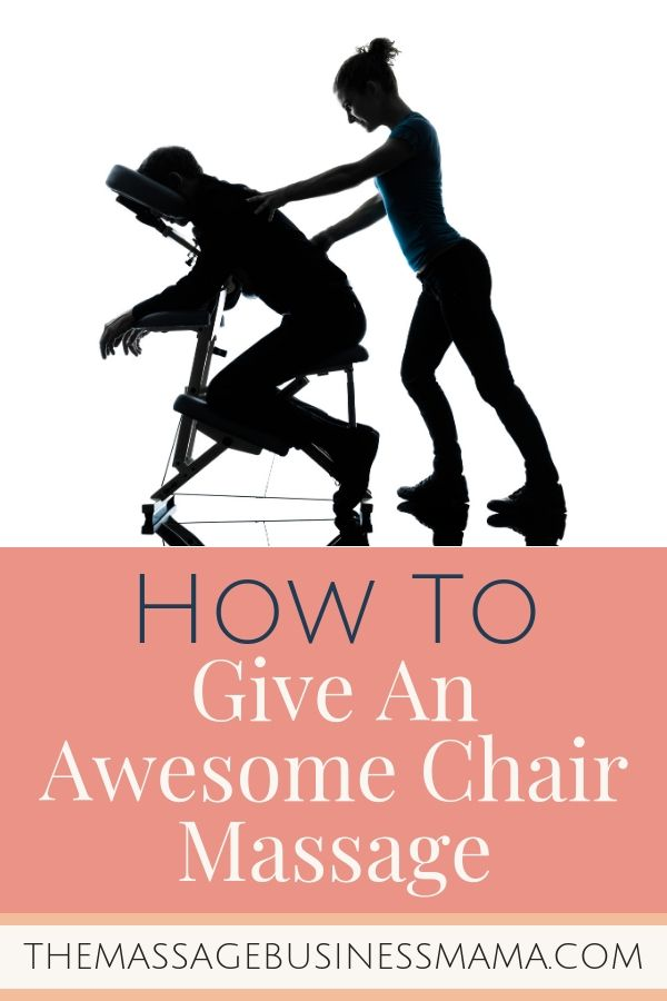 How To Give Chair Massage Massage Therapy Business Massage