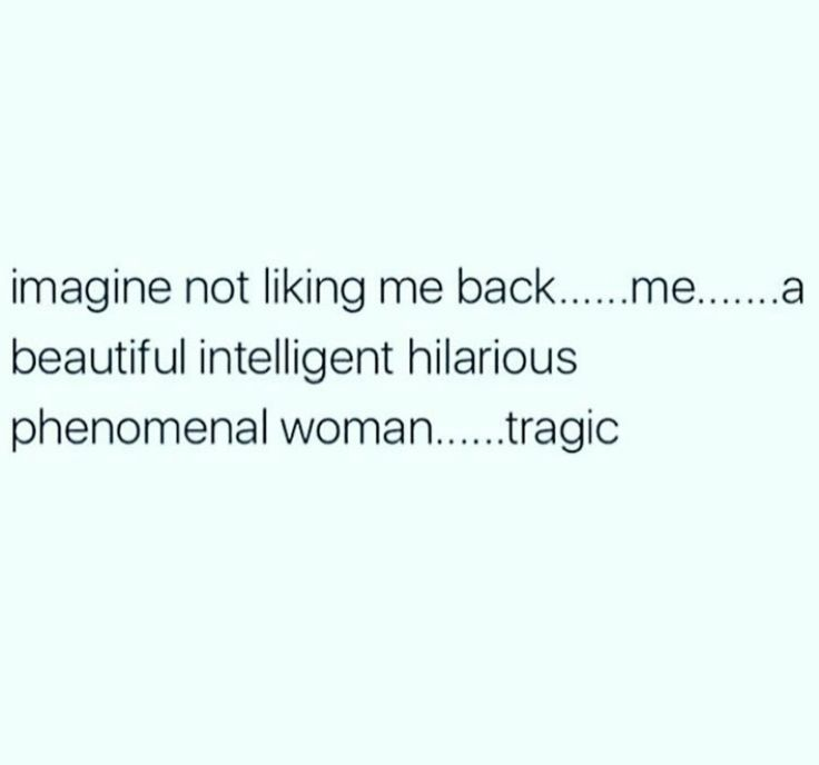 Right!? Imagine.. I am pretty amazing!! smh