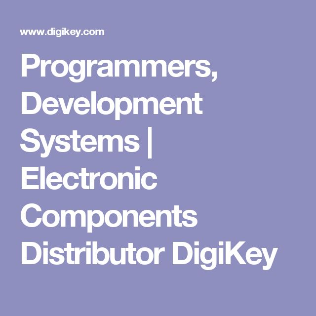 Programmers, Development Systems | Electronic Components Distributor DigiKey