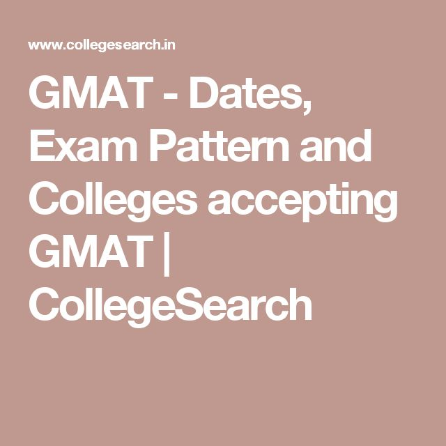 GMAT  - Dates, Exam Pattern and Colleges accepting GMAT | CollegeSearch
