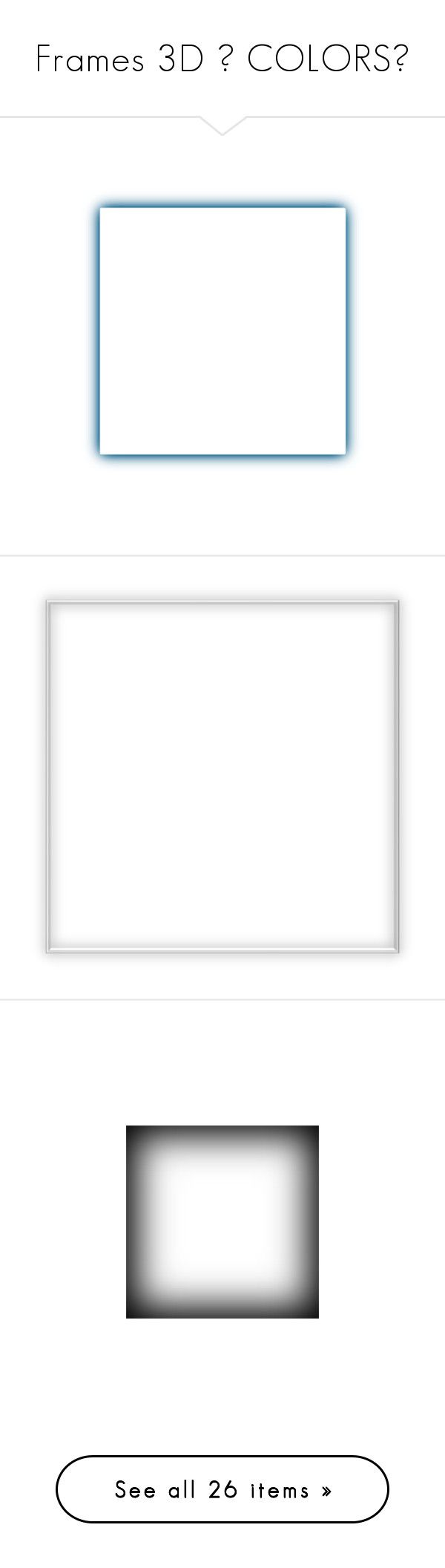 """""""Frames 3D 🔲 COLORS🔲"""" by izzystarsparkle ❤ liked on Polyvore featuring frames, backgrounds, borders, shadow, frames and borders, effects, filler, picture frame, embellishment and outline"""