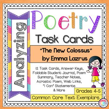 """Analyze Emma Lazarus' poem, """"The New Colossus"""" task cards for grades 4-5. Includes teacher poem summary, poem analysis, student recording booklet, poet biography and all answer keys."""