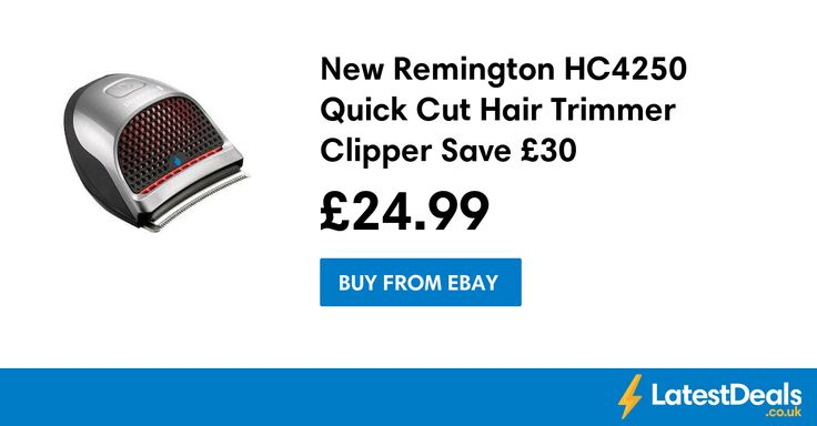New Remington HC4250 Quick Cut Hair Trimmer Clipper Save £30, £24.99 at eBay