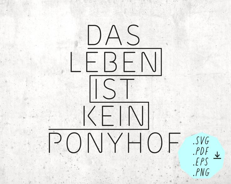 SVG Datei Leben kein Ponyhof / Digitale Vektordatei / Deutsch / German / Instant Download / Sofort Download / Cutting File / pdf / png / eps