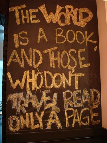 quotes travel....: Books, Good Things, Travel Reading, Travel Tips, Quotes Travel, Favorite Quotes, Travel Quotes, The World, A Quotes