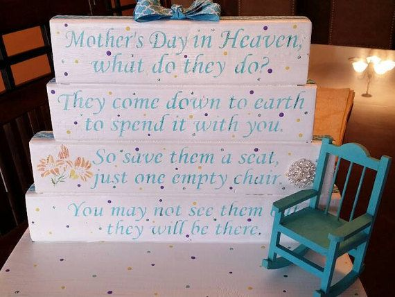 Own this beautiful handmade Mothers Day in Heaven poem table top display. Use it as decor or your centerpiece on your dinner table. it is all handmade - I