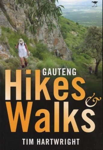978-1-4314-0802-3 Gauteng Hikes and Walks - Guide to Walks and Hikes in and Around Gauteng