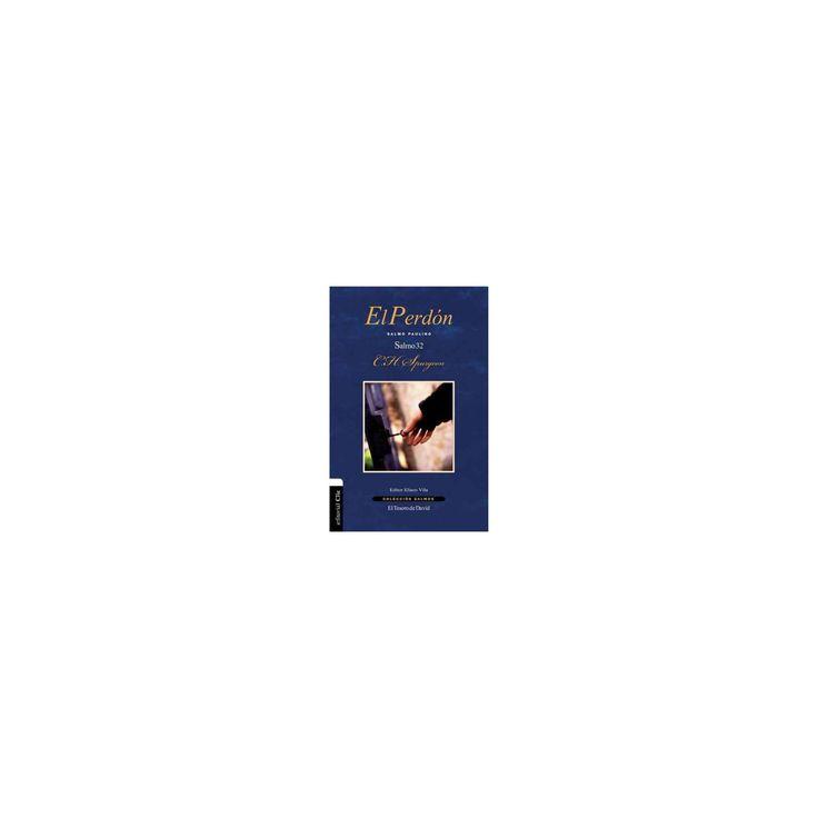 El perdón / The forgiveness : Salmo Paulino. El Salmo 32 / Psalm Paulino. Psalm 32 (Paperback) (C.