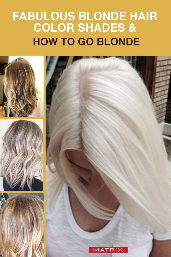 Fabulous Blonde Hair Color Shades How To Go Blonde Blonde Hair