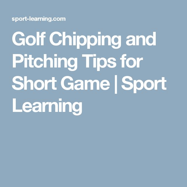 Golf Chipping and Pitching Tips for Short Game | Sport Learning