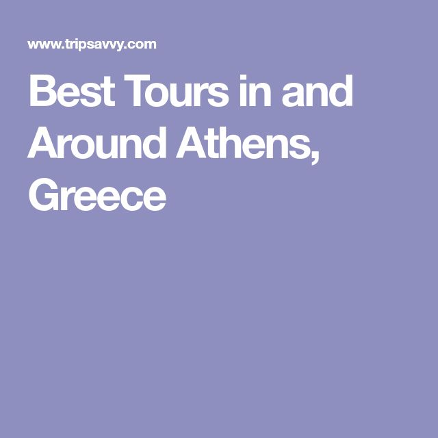 Best Tours in and Around Athens, Greece