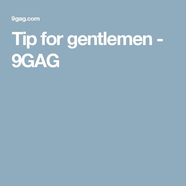 Tip for gentlemen - 9GAG