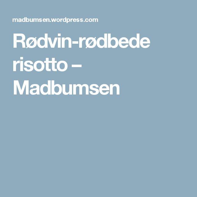 Rødvin-rødbede risotto – Madbumsen