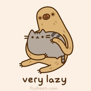 Pusheen the cat and sloth = Super Lazy