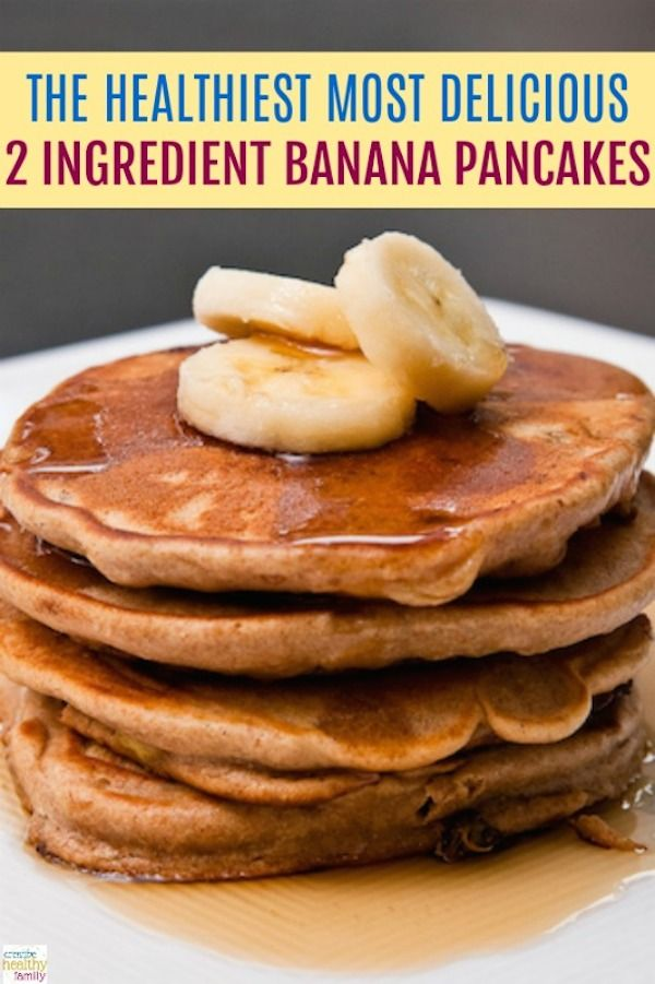 Healthy Banana Pancakes Recipe Banana Pancakes Healthy Recipes Banana Healthy