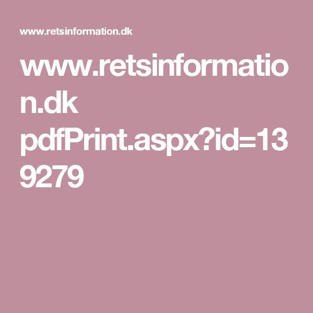 www.retsinformation.dk pdfPrint.aspx?id=139279