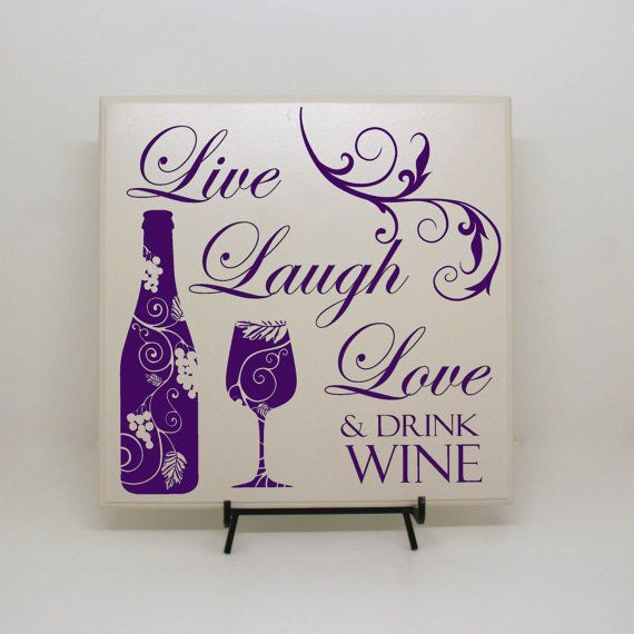 Live, Laugh, Love & Drink Wine Sign -  Wine Sayings, Gift for Wine Lovers, Wine Decor, Gift for Friend, Moving Away Gift, Friends Gift