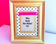 what would blair waldorf do 5x7 print - Blair Waldorf Wohnheim Zimmer