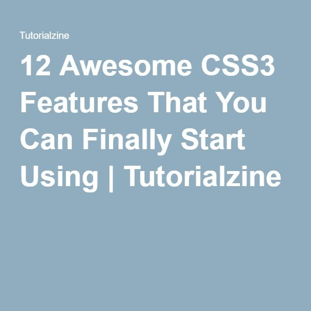 12 Awesome CSS3 Features That You Can Finally Start Using | Tutorialzine
