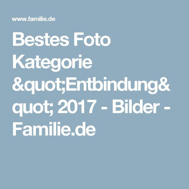 "Bestes Foto Kategorie ""Entbindung"" 2017 - Bilder - Familie.de"