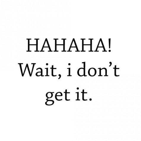 hahahahah... wait