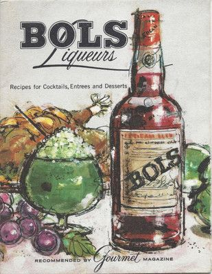 Bols Liqueurs: Recipes for Cocktails, Entrees, and Desserts