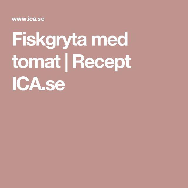 Fiskgryta med tomat   Recept ICA.se
