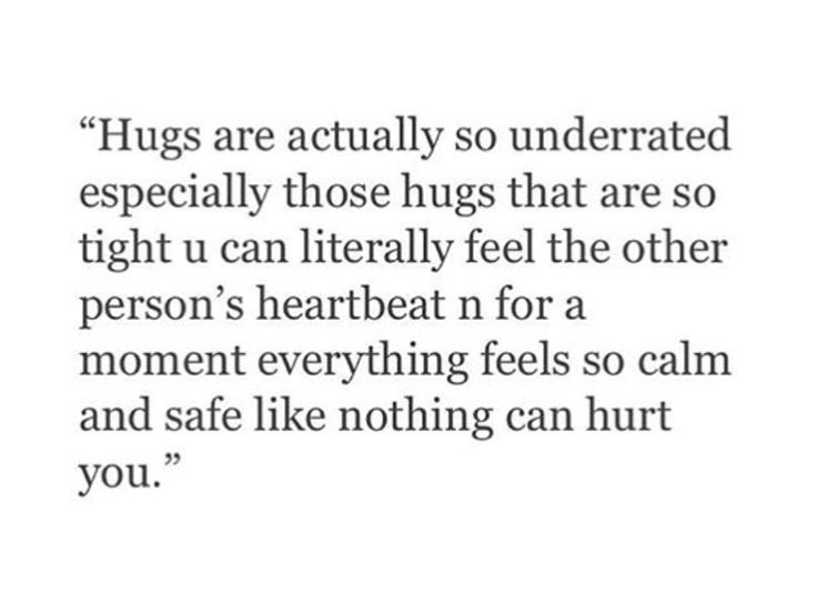 Hugs, especially friendly hugs, are the best things. They make you feel so loved.