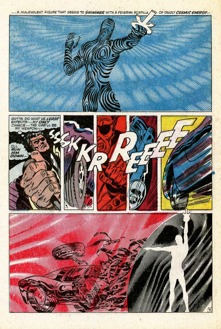 Nick Fury, Agent of S.H.I.E.L.D.  Jim Steranko.  Op art was at least half a decade old when Steranko brought it onto the comic book page, but he wrung a freshness out of it by seeing a potential to widen the expression of power in super hero stories.  -Ed Newsom