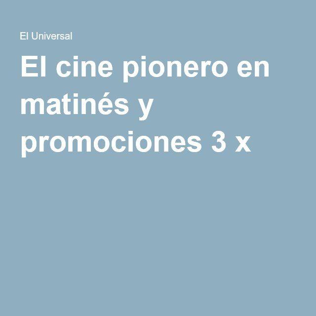 El cine pionero en matinés y promociones 3 x 1