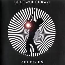 Gustavo Cerati. Ahi Vamos! #Cerati