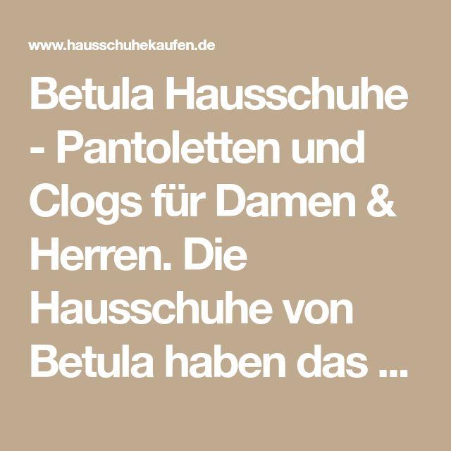 Betula Hausschuhe - Pantoletten und Clogs für Damen & Herren. Die Hausschuhe von Betula haben das gleiche Fußbett wie Birkenstock Hausschuhe - jetzt anschauen >>