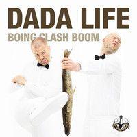 Dada Life - Boing Clash Boom (Major Lazer Remix) by Dada Life on SoundCloud