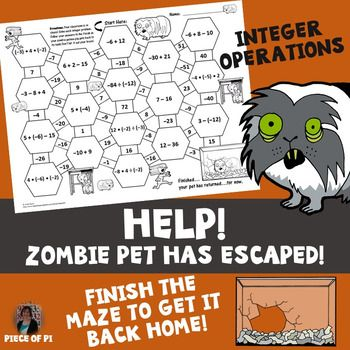In this maze activity, students will practice simple integer operations: add, subtract, multiply, divide. Students will complete a total of 10 practice problems. Zombie pet theme!  Be sure to check the preview to make sure these problems are the appropriate level for your students.
