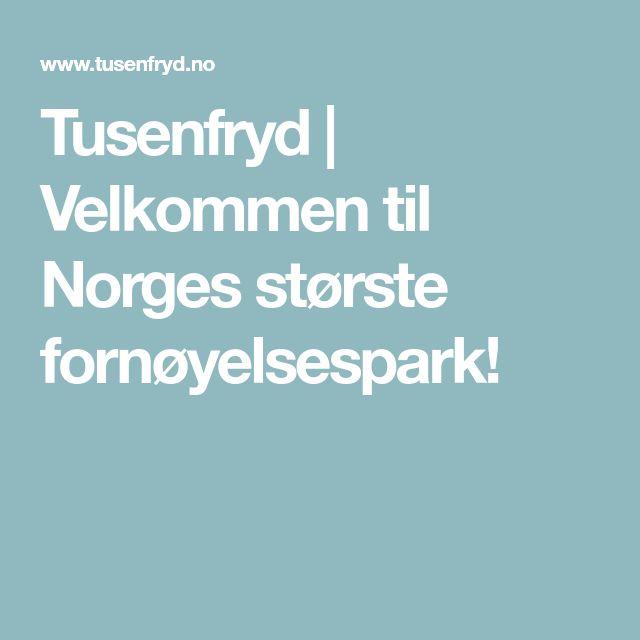 Tusenfryd   Velkommen til Norges største fornøyelsespark!