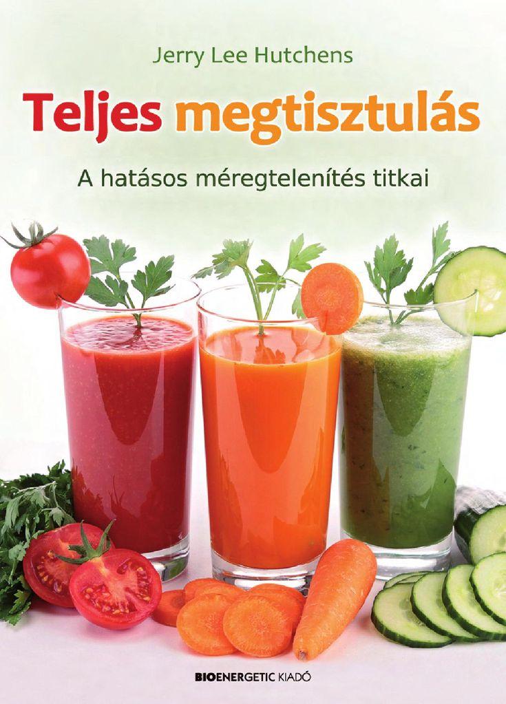 Jerry Lee Hutchens: Teljes megtisztulás  Webáruház: http://bioenergetic.hu/konyvek/jerry-lee-hutchens-teljes-megtisztulas-a-hatasos-meregtelenites-titkai https://www.facebook.com/Bioenergetickiado Mindennapjaink során folyamatosan ki vagyunk téve a káros anyagok negatív hatásainak, amelyek bizonyos élelmiszerek fogyasztásával, különböző kozmetikumok használatával jutnak be a testünkbe, vagy egyszerűen belélegezzük őket. Mindez óriási megterhelést jelent szervezetünk számára, ami többek…