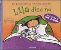 Lila dice no - Eduard Estivill & Montse Domenech - Mondadori (2009)
