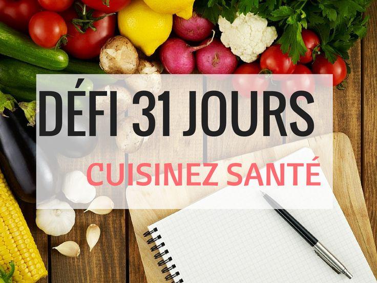 Défi 31 jours : cuisinez santé Pendant le mois de mars, le mois de la nutrition!