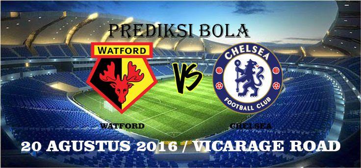 Prediksi Watford vs Chelsea 20 Agustus 2016