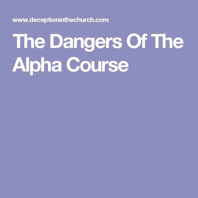 The Dangers Of The Alpha Course
