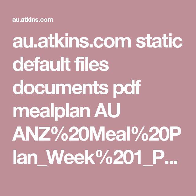 au.atkins.com static default files documents pdf mealplan AU ANZ%20Meal%20Plan_Week%201_Phase%202%20v1.pdf