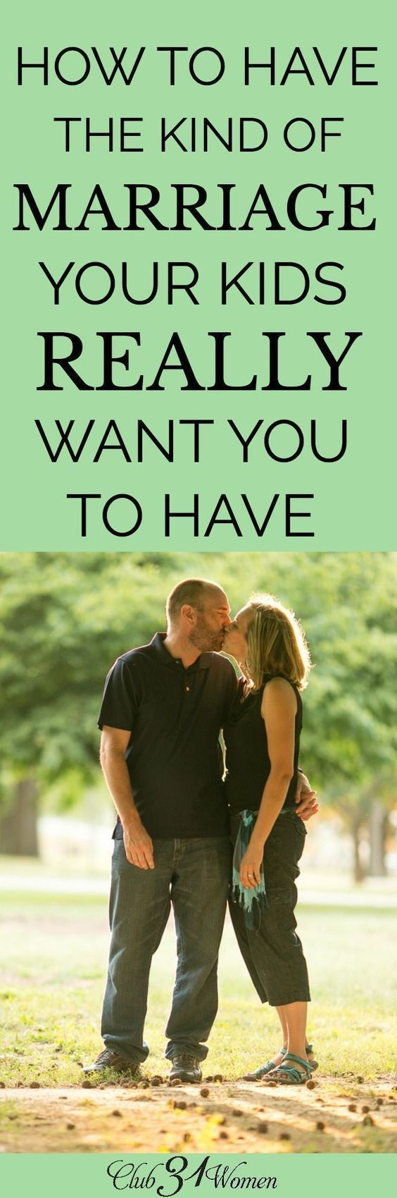 Marriages with passion have become rare, even among Christians. But if we want to teach our children how to love others well, it begins in our marriage. How to Have the Kind of Marriage Your Kids Really Want You To Have Club31Women