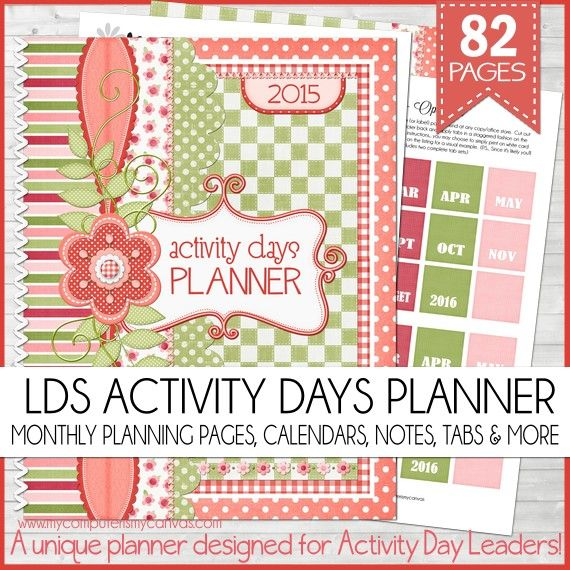 PRINTABLE LDS Activity Days Planner!! It has 82 pages and includes a monthly planning section with dated calendars, 2 Activity Planners per month + all kinds of organizational printables like Individual Progress Trackers, Group Progress Trackers, Annual Planning Sheets for 2015 & 2016, Roster, Birthdays by Month, Attendance Charts, Notes pages and more... a MUST HAVE for any LDS Primary Activity Day Leader!! #mycomputerismycanvas