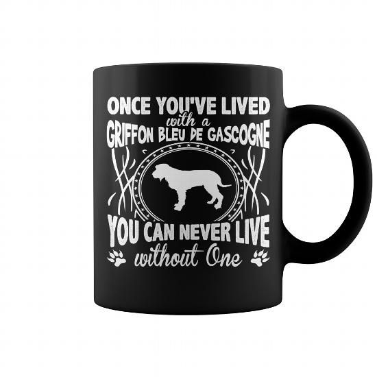 I Love  Once youve lived with a Griffon Bleu de Gascogne  Shirts & Tees