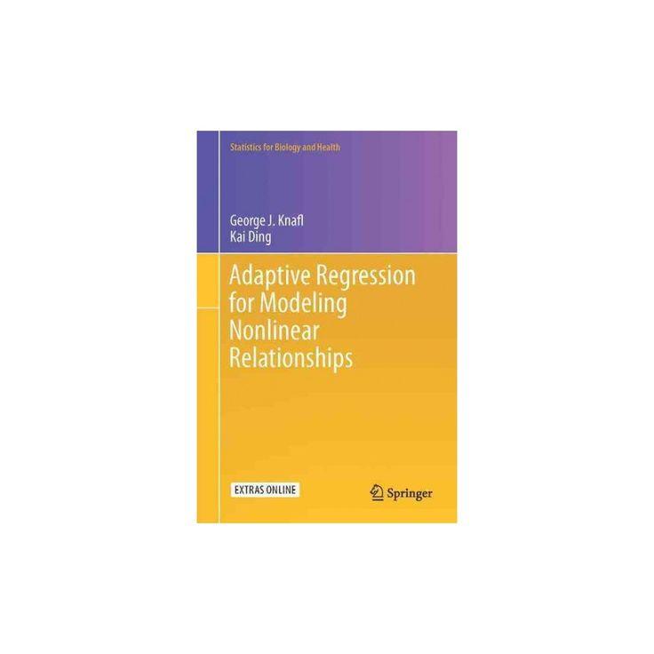 Adaptive Regression for Modeling Nonlinear Relationships (Hardcover) (George J. Knafl)